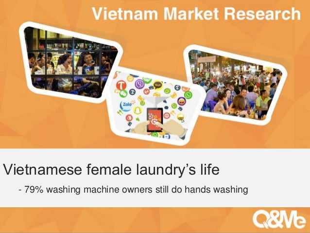 Your sub-title here Vietnamese female laundry's life - 79% washing machine owners still do hands washing
