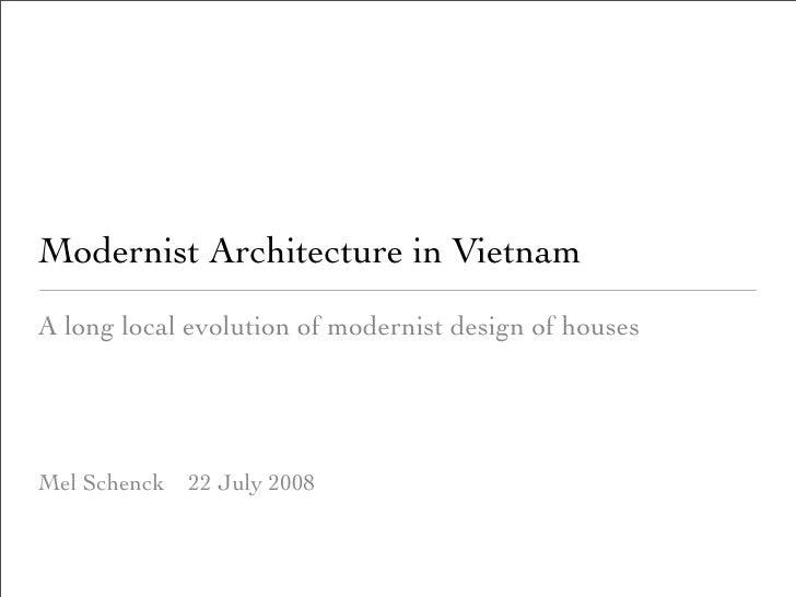 Modernist Architecture in Vietnam A long local evolution of modernist design of houses     Mel Schenck   22 July 2008