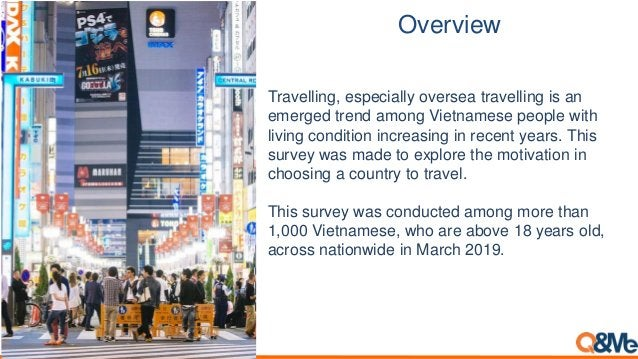 Overview Travelling, especially oversea travelling is an emerged trend among Vietnamese people with living condition incre...