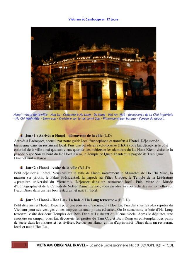 Vietnam et Cambodge en 17 joursHanoi – visite de la ville – Hoa Lu - Croisière à Ha Long - Da Nang – Hoi An- Hué – découve...
