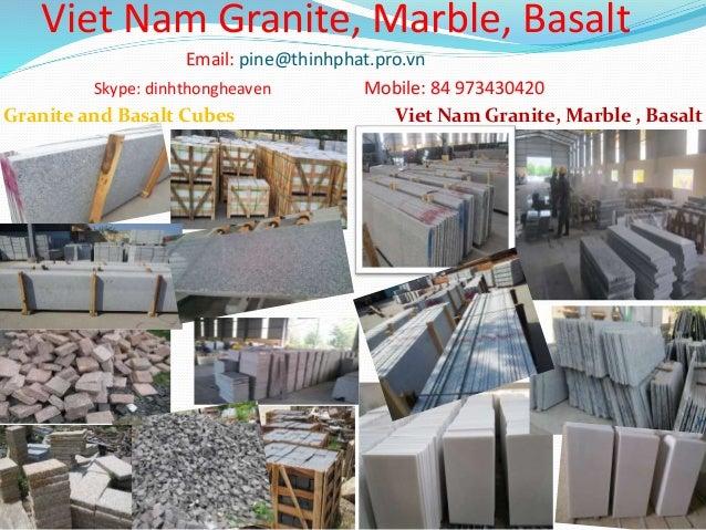 Granite and Basalt Cubes Viet Nam Granite, Marble , Basalt Viet Nam Granite, Marble, Basalt Email: pine@thinhphat.pro.vn S...