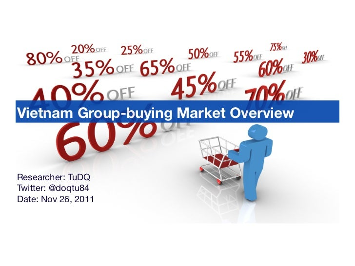 Vietnam Group-buying Market OverviewResearcher: TuDQTwitter: @doqtu84Date: Nov 26, 2011