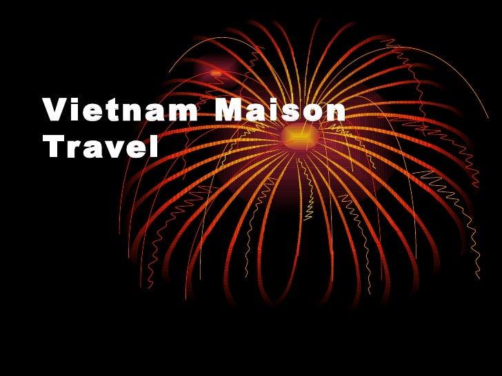 V ietnam MaisonTr avel