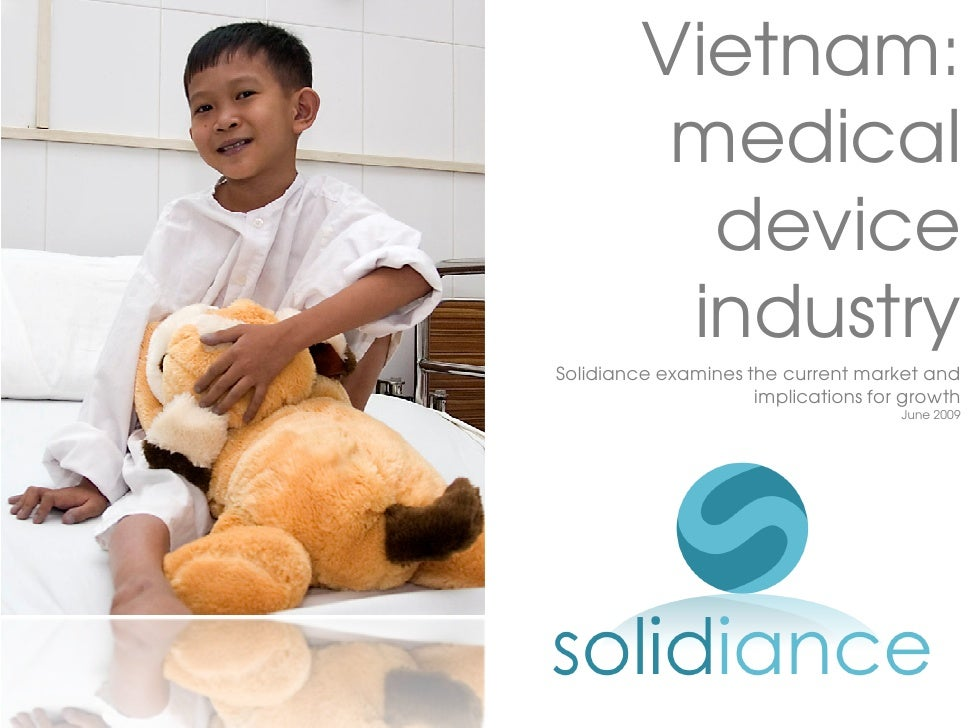 Vietnam:           medical            device           industry Solidiance examines the current market and                ...