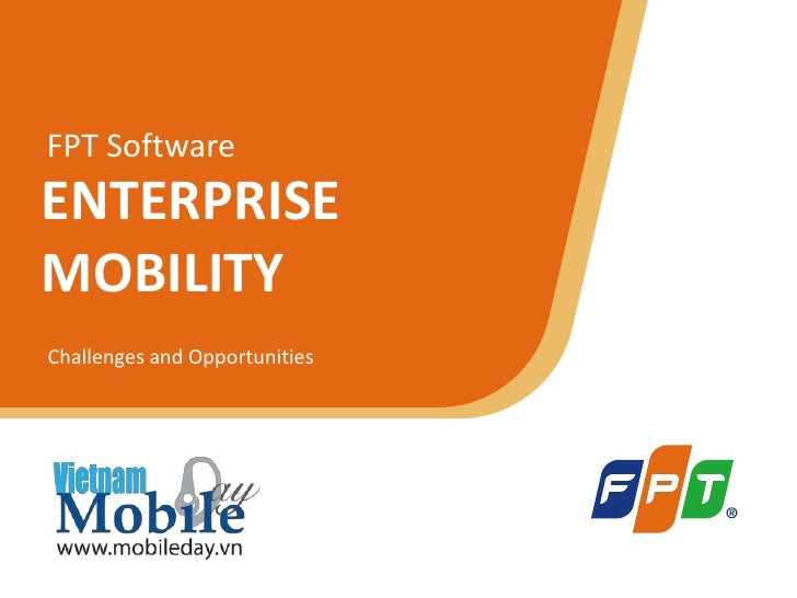 FPT SoftwareENTERPRISEMOBILITYChallenges and Opportunities                               © Copyright 2011 FPT Software   1