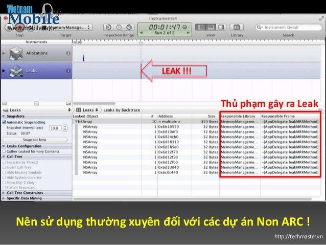 http://techmaster.vn LEAK !!! Nên sử dụng thường xuyên đối với các dự án Non ARC ! Thủ phạm gây ra Leak
