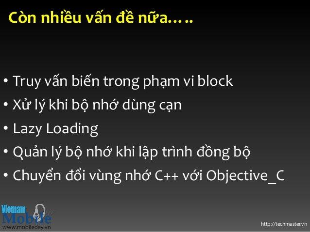 http://techmaster.vn Còn nhiều vấn đề nữa….. • Truy vấn biến trong phạm vi block • Xử lý khi bộ nhớ dùng cạn • Lazy Loadin...