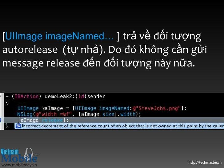 [UIImage imageNamed… ] trả về đối tượngautorelease (tự nhả). Do đó không cần gửimessage release đến đối tượng này nữa.    ...