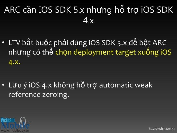 ARC cần IOS SDK 5.x nhưng hỗ trợ iOS SDK                   4.x• LTV bắt buộc phải dùng iOS SDK 5.x để bật ARC  nhưng có th...