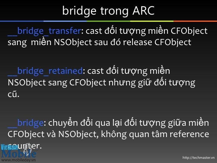 bridge trong ARC__bridge_transfer: cast đối tượng miền CFObjectsang miền NSObject sau đó release CFObject__bridge_retained...