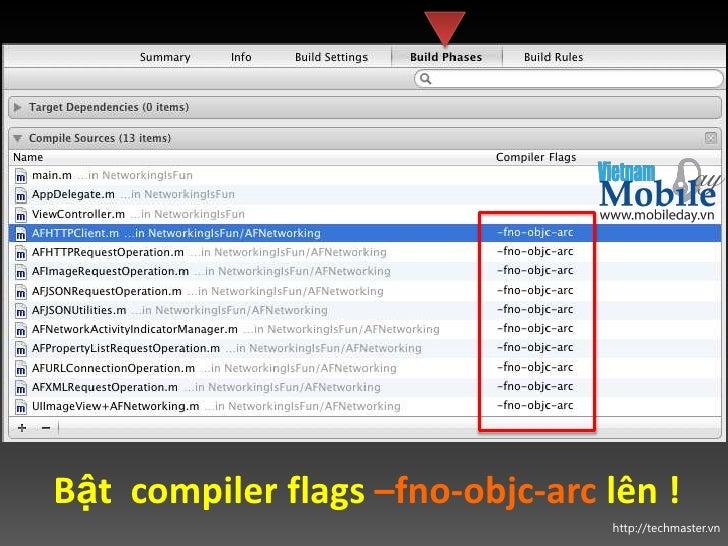Bật compiler flags –fno-objc-arc lên !                                 http://techmaster.vn