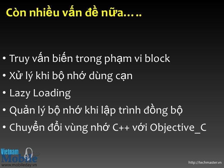 Còn nhiều vấn đề nữa…..• Truy vấn biến trong phạm vi block• Xử lý khi bộ nhớ dùng cạn• Lazy Loading• Quản lý bộ nhớ khi lậ...