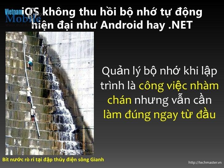iOS không thu hồi bộ nhớ tự động          hiện đại như Android hay .NET                                         Quản lý bộ...