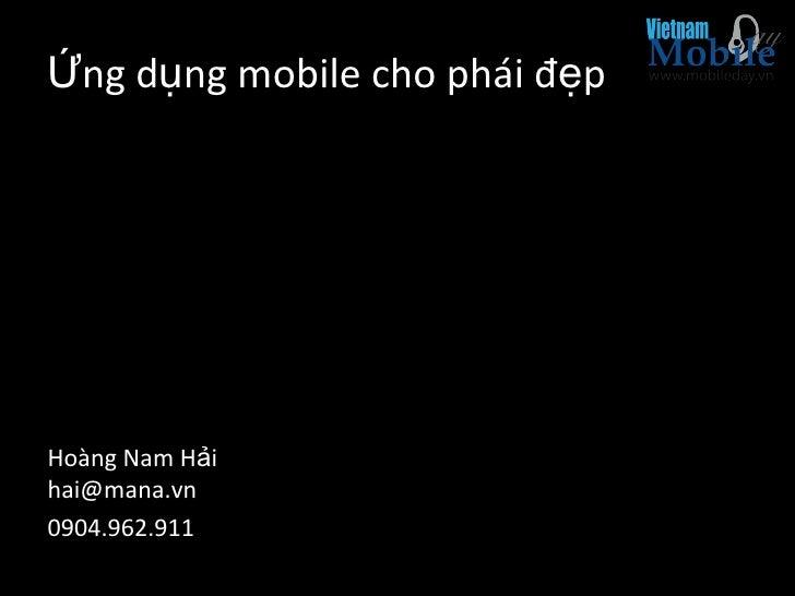 Ứng dụng mobile cho phái đẹpHoàng Nam Hảihai@mana.vn0904.962.911