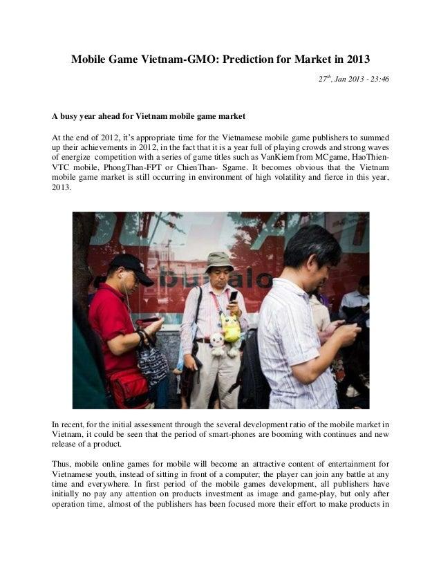 Mobile Game Vietnam-GMO: Prediction for Market in 2013                                                                    ...