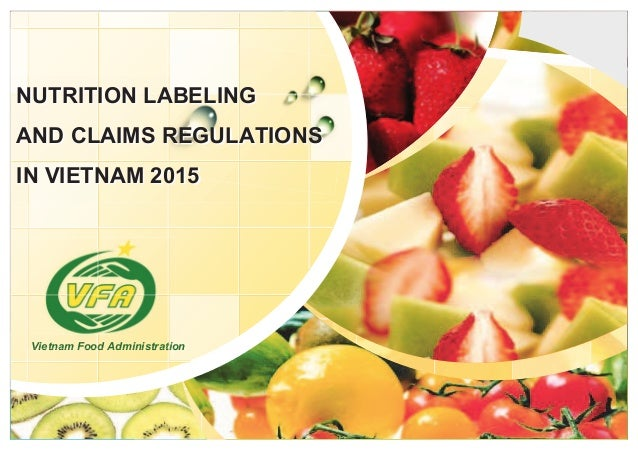 L/O/G/O NUTRITION LABELING AND CLAIMS REGULATIONS IN VIETNAM 2015 Vietnam Food AdministrationVietnatnatnam Food Administra...