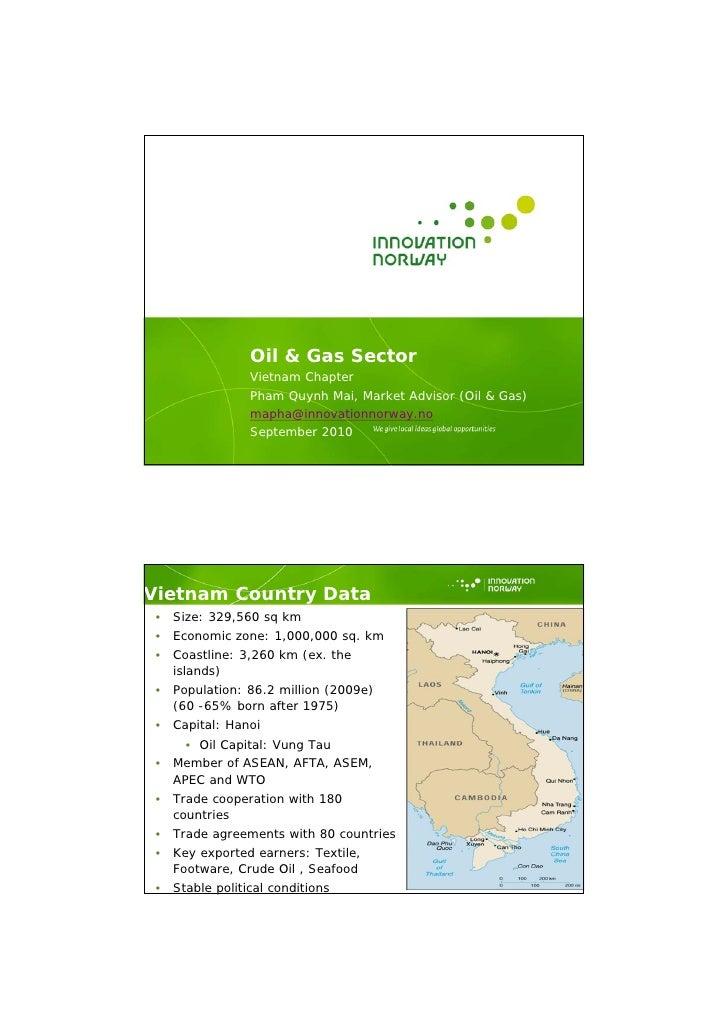 Oil & Gas Sector                  Vietnam Chapter                  Pham Quynh Mai, Market Advisor (Oil & Gas)             ...