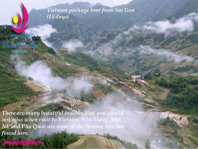 Vietnam package tour from Sai Gon (15 days) There are many beautiful beaches that you should not miss when visit to Vietna...