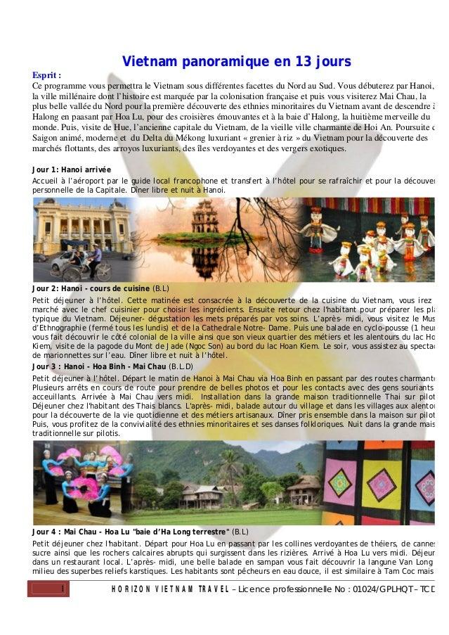 Vietnam panoramique en 13 joursEsprit :Ce programme vous permettra le Vietnam sous différentes facettes du Nord au Sud. Vo...