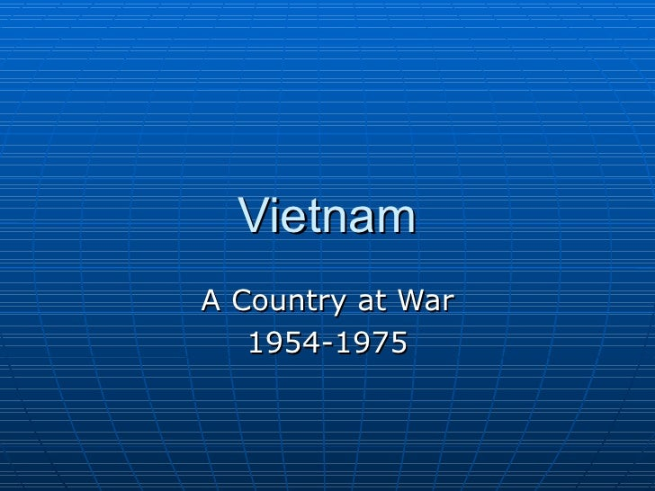 Vietnam A Country at War 1954-1975