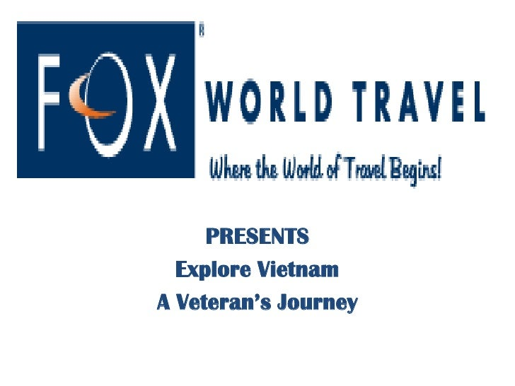 PRESENTS<br />Explore Vietnam<br />A Veteran's Journey<br />
