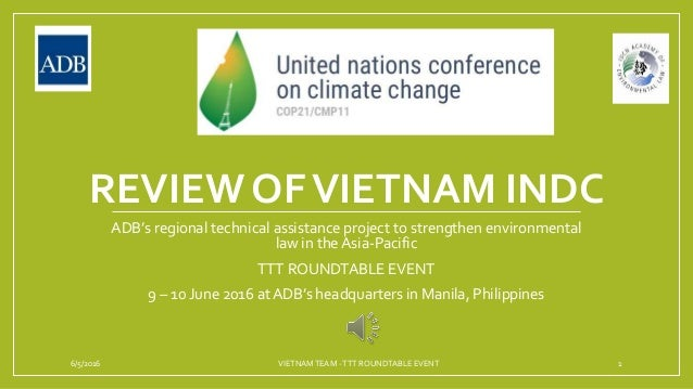 REVIEW OFVIETNAM INDC ADB's regional technical assistance project to strengthen environmental law in the Asia-Pacific TTT ...