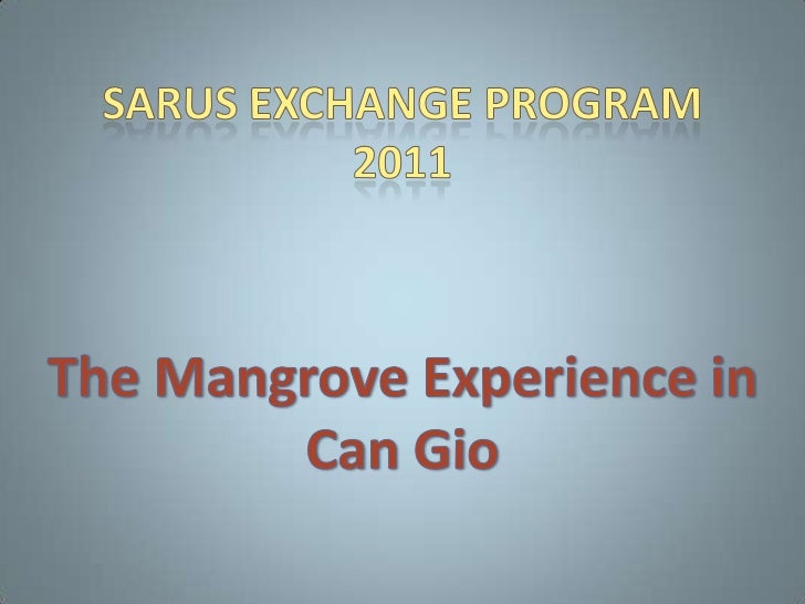 Sarus Exchange Program 2011<br />The Mangrove Experience in Can Gio<br />