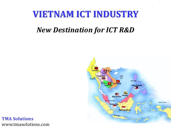 1            VIETNAM ICT INDUSTRY              New Destination for ICT R&DTMA Solutionswww.tmasolutions.com