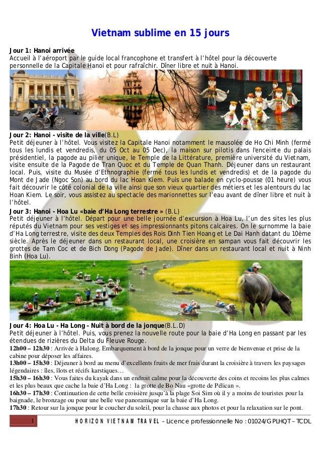 Vietnam sublime en 15 joursJour 1: Hanoi arrivéeAccueil à l'aéroport par le guide local francophone et transfert à l'hôtel...