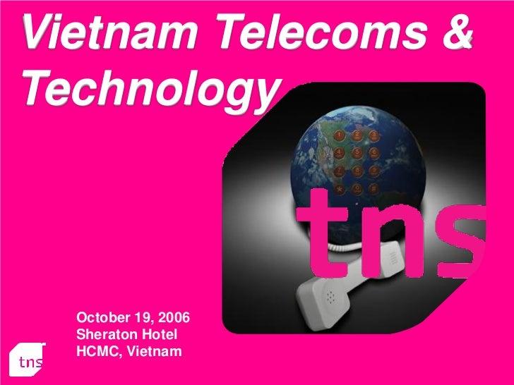Vietnam Telecoms &Technology  October 19, 2006  Sheraton Hotel  HCMC, Vietnam                     1   VietCycle '06