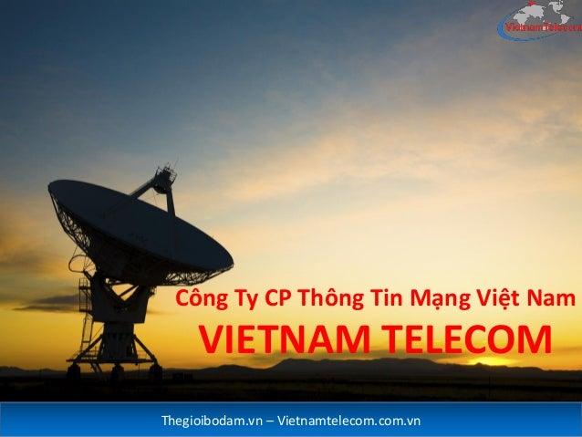 Công Ty CP Thông Tin Mạng Việt Nam VIETNAM TELECOM Thegioibodam.vn – Vietnamtelecom.com.vn