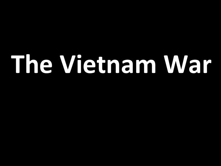 The Vietnam War  History: 1945-1982
