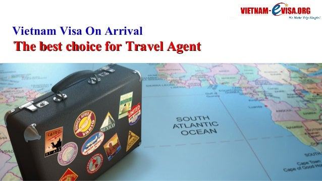 Vietnam visa on arrival, The best choice for Travel Agent