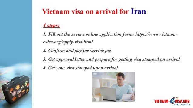 Vietnam visa on arrival for Iran 4 steps: 1. Fill out the secure online application form: https://www.vietnam- evisa.org/a...