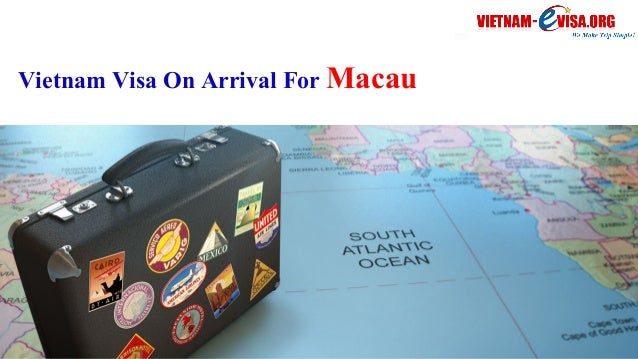 Vietnam Visa On Arrival For Macau