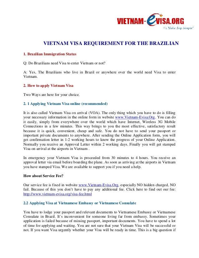 VIETNAM IETNAM VISA REQUIREMENT FOR THE  1. Brazilian Immigration Status  Q: Do Brazilians need Visa to enter Vietnam or n...