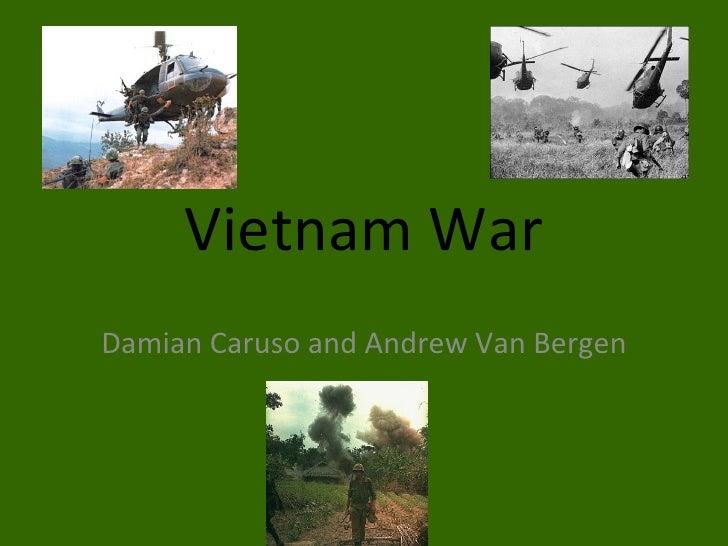 Vietnam War Damian Caruso and Andrew Van Bergen