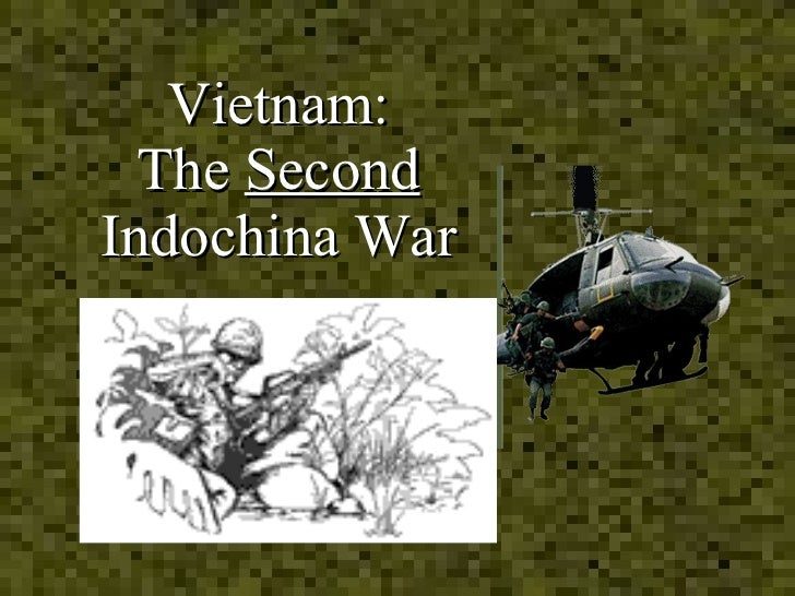 Vietnam: The  Second  Indochina War