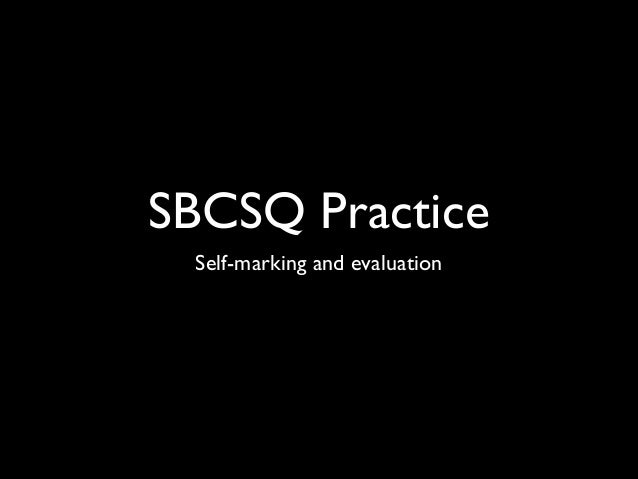 SBCSQ Practice Self-marking and evaluation