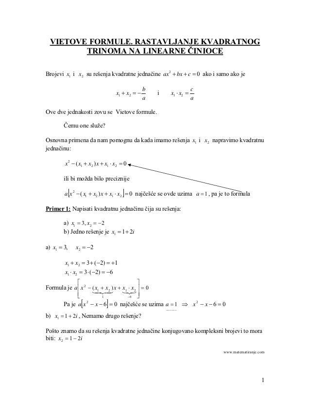 VIETOVE FORMULE. RASTAVLJANJE KVADRATNOG        TRINOMA NA LINEARNE ČINIOCEBrojevi x1 i x 2 su rešenja kvadratne jednačine...