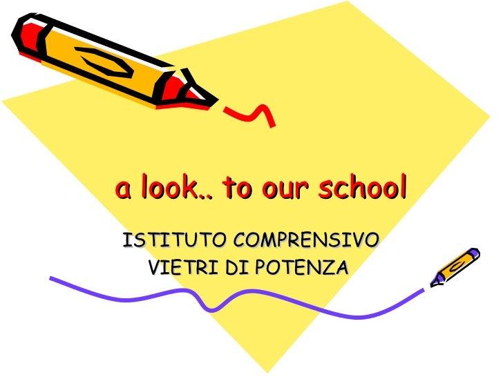 a look.. to our school ISTITUTO COMPRENSIVO VIETRI DI POTENZA