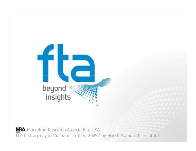 The first agency in Vietnam certified 20252 by British Standards Institute Marketing Research Association, USA