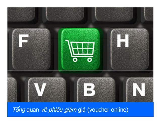 Tổng quan về phiếu giảm giá (voucher online)