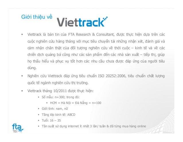 Giới thiệu về  Viettrack là bản tin của FTA Research & Consultant, được thực hiện dựa trên các cuộc nghiên cứu hàng tháng...