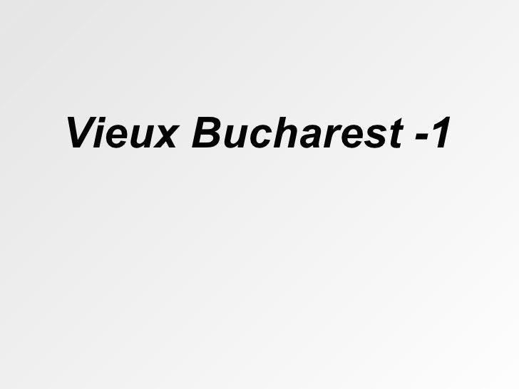 Vieux Bucharest -1