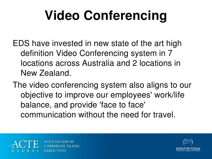 Video Conferencing  EDS have invested in new state of the art high   definition Video Conferencing system in 7   locations...