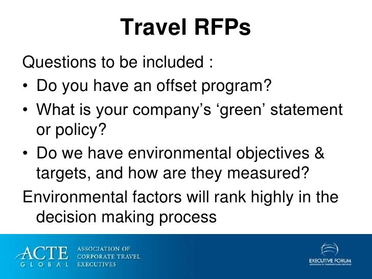 Travel RFPs Questions to be included : • Do you have an offset program? • What is your company's 'green' statement   or po...