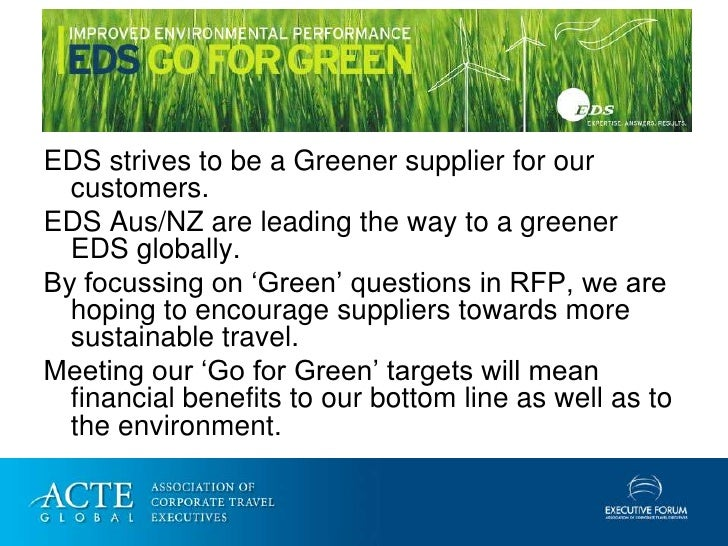 Green = Benefits  EDS strives to be a Greener supplier for our   customers. EDS Aus/NZ are leading the way to a greener   ...