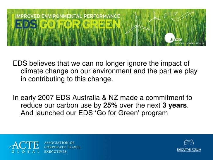 EDS believes that we can no longer ignore the impact of   climate change on our environment and the part we play   in cont...