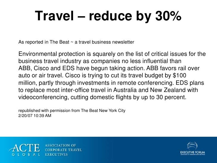 Travel – reduce by 30% As reported in The Beat ~ a travel business newsletter  Environmental protection is squarely on the...
